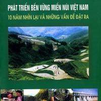 Phát triển bền vững miền núi Việt Nam – Mười năm nhìn lại và các vấn đề đặt ra